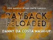 Steve Angello Payback – Danny Da Costa Mashup