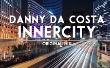 Danny da Costa – Innercity ( Original Mix )