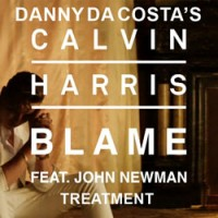 Calvin Harris – Blame Ft John Newman – ( Danny Da Costa's Treatment )