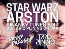 Arston – Star Warz (Swanky Tunes Edit vs. Danny da Costa & Tariq on Sax)