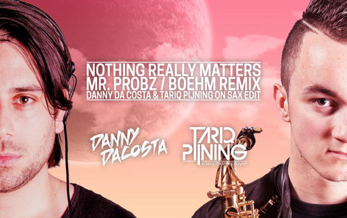 Mr Probz - Nothing Really Matters (Boehm Remix / Danny da Costa & Tariq Pijning on Sax Edit)