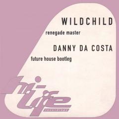 Wildchild – Renegade Master ( Danny Da Costa Bootleg )